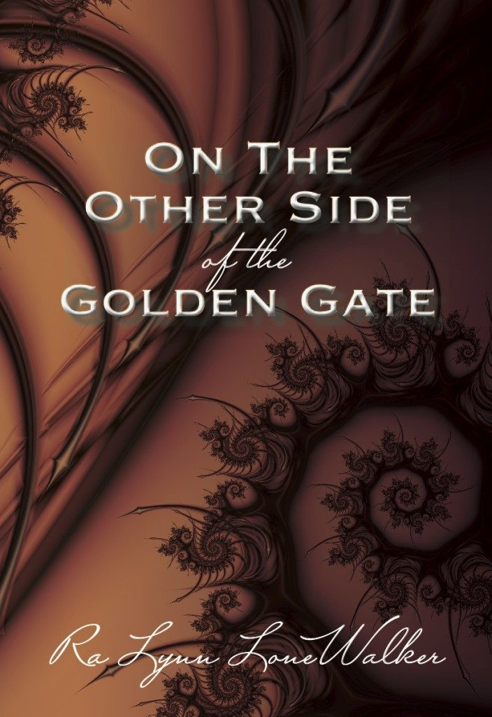 On The Other Side of The Golden Gate by Ra Lynn LoneWalker author