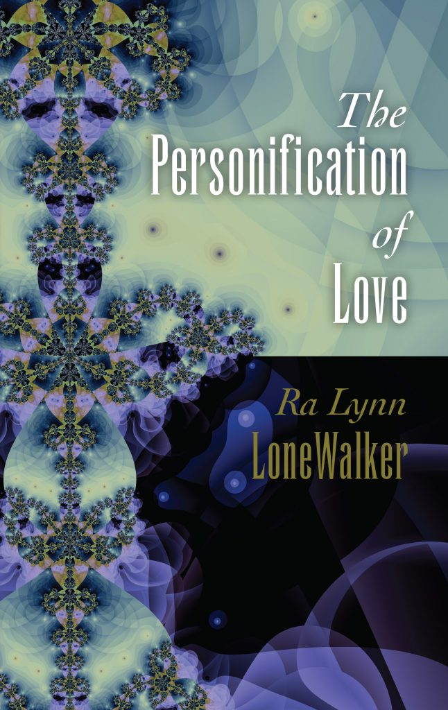 Personification of Love by Ra Lynn LoneWalker storyteller