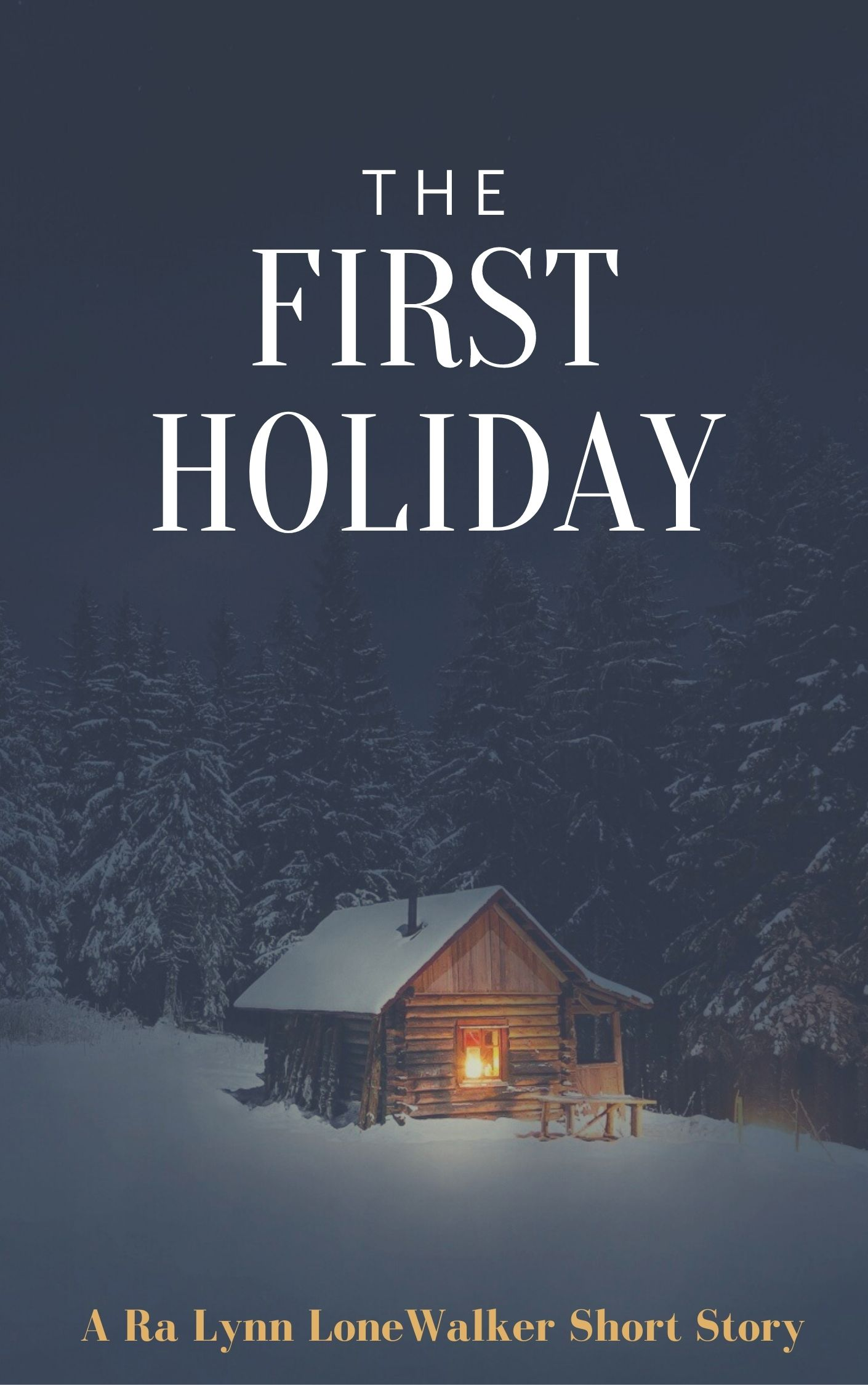 The First Holiday Short Story by Ra Lynn LoneWalker